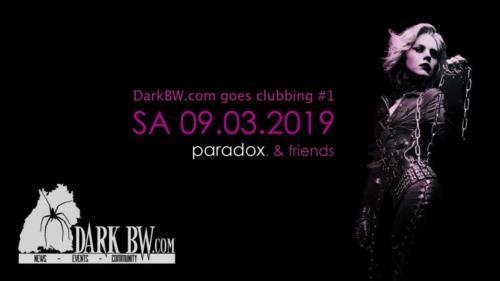 DarkBW goes clubbing #1 (09.03.19)